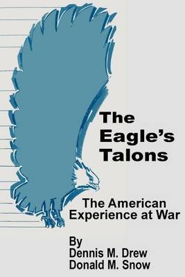 The Eagle's Talons: The American War Experience (Paperback)