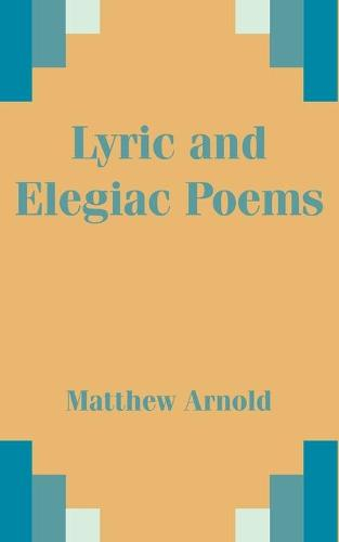 Lyric and Elegiac Poems (Paperback)
