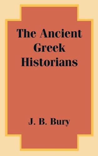 The Ancient Greek Historians (Paperback)