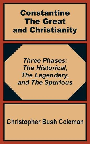 Constantine the Great and Christianity (Paperback)