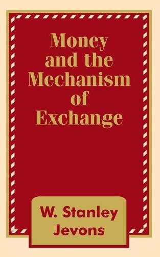 Money and the Mechanism of Exchange (Paperback)