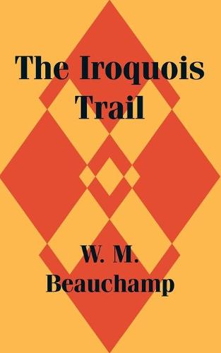 The Iroquois Trail (Paperback)