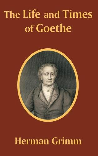 The Life and Times of Goethe (Paperback)