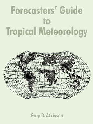 Forecasters' Guide to Tropical Meteorology (Paperback)