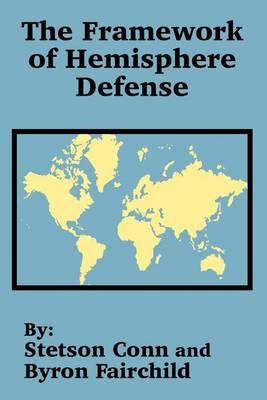 The Framework of Hemisphere Defense (Paperback)
