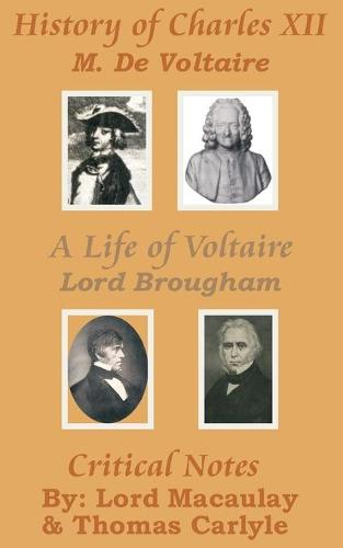 History of Charles XII with a Life of Voltaire (Paperback)
