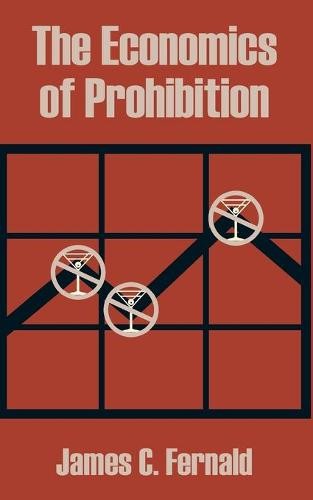 The Economics of Prohibition (Paperback)