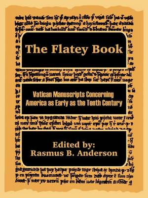 The Flatey Book: Vatican Manuscripts Concerning America as Early as the Tenth Century (Paperback)