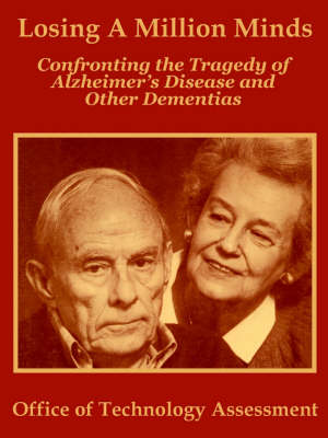 Losing a Million Minds: Confronting the Tragedy of Alzheimer's Disease and Other Dementias (Paperback)
