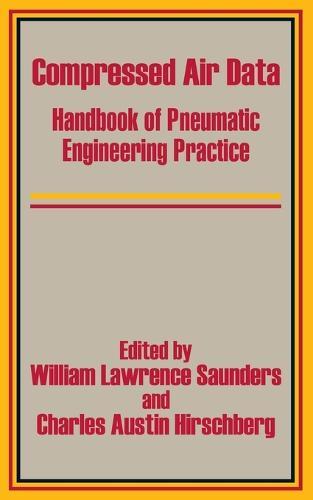 Compressed Air Data: Handbook of Pneumatic Engineering Practice (Paperback)