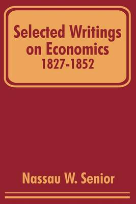 Selected Writings on Economics 1827-1852 (Paperback)