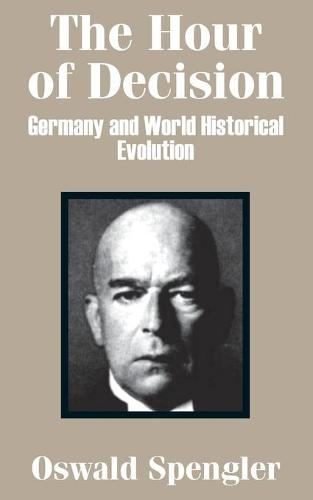 The Hour of Decision: Germany and World-Historical Evolution (Paperback)