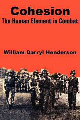 Cohesion: The Human Element in Combat (Paperback)