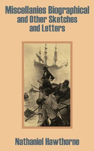 Miscellanies Biographical and Other Sketches and Letters (Paperback)