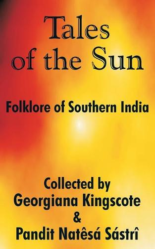 Tales of the Sun: Folklore of Southern India (Paperback)