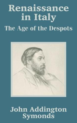 Renaissance in Italy: The Age of the Despots (Paperback)