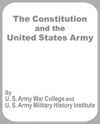 The Constitution and the United States Army (Paperback)