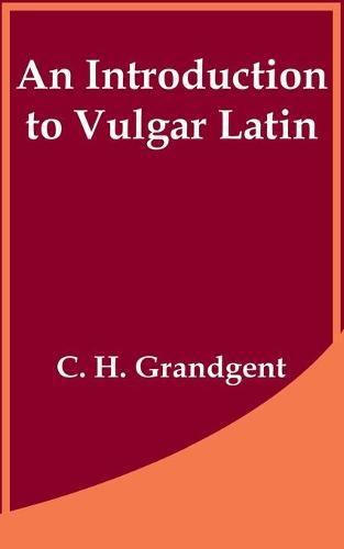 An Introduction to Vulgar Latin (Paperback)