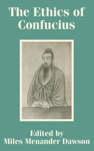 The Ethics of Confucius (Paperback)
