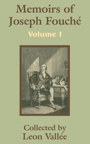 Memoirs of Joseph Fouchi (Volume One) (Paperback)