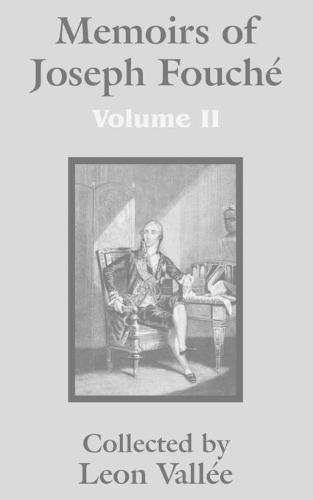 Memoirs of Joseph Fouchi (Volume Two) (Paperback)