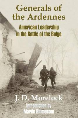 Generals of the Ardennes: American Leadership in the Battle of the Bulge (Paperback)