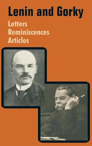 Lenin and Gorky: Letters - Reminiscences - Articles (Paperback)