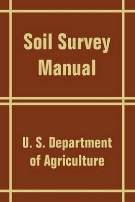 Soil Survey Manual (Paperback)