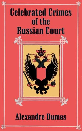 Celebrated Crimes of the Russian Court (Paperback)