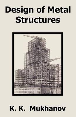 Design of Metal Structures (Paperback)