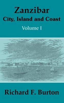 Zanzibar: City, Island and Coast (Volume One) (Paperback)