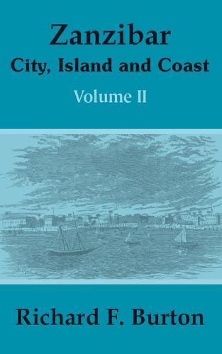 Zanzibar: City, Island and Coast (Volume Two) (Paperback)