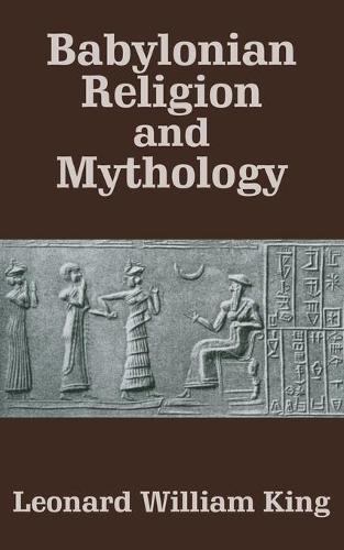 Babylonian Religion and Mythology (Paperback)