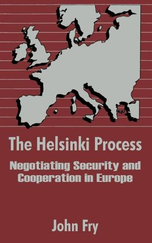 The Helsinki Process: Negotiating Security and Cooperation in Europe (Paperback)