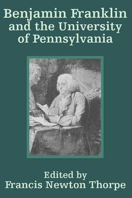 Benjamin Franklin and the University of Pennsylvania (Paperback)