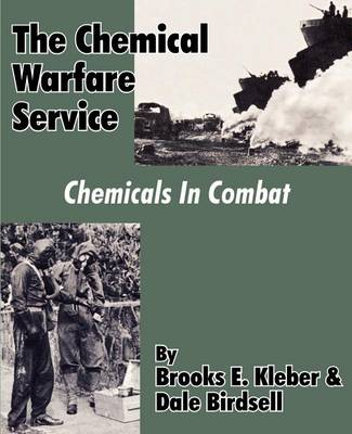 The Chemical Warfare Service: Chemicals in Combat (Paperback)