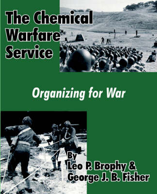 The Chemical Warfare Service: Organizing for War (Paperback)