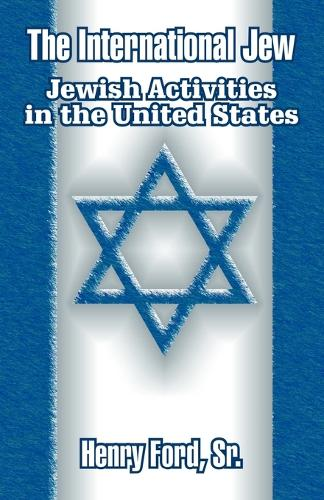 The International Jew: Jewish Activities in the United States (Paperback)
