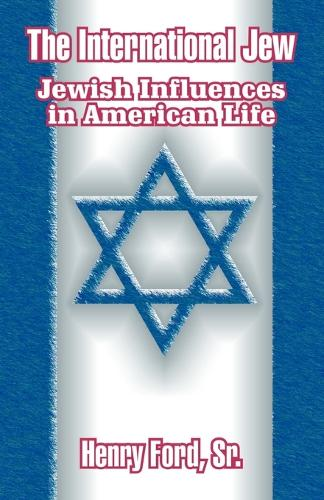 The International Jew: Jewish Influences in American Life (Paperback)