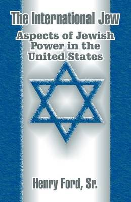The International Jew: Aspects of Jewish Power in the United States (Paperback)