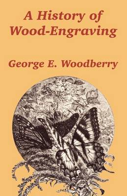 A History of Wood-Engraving (Paperback)