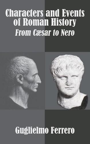 Characters and Events of Roman History: From Caesar to Nero (Paperback)