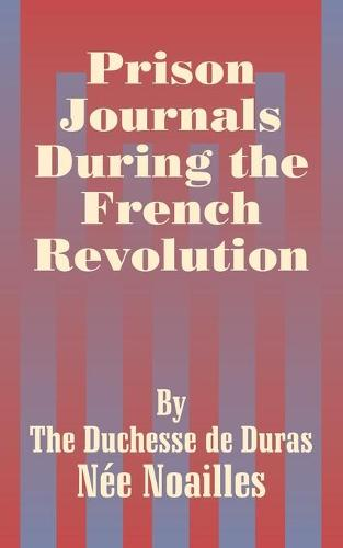 Prison Journals During the French Revolution (Paperback)