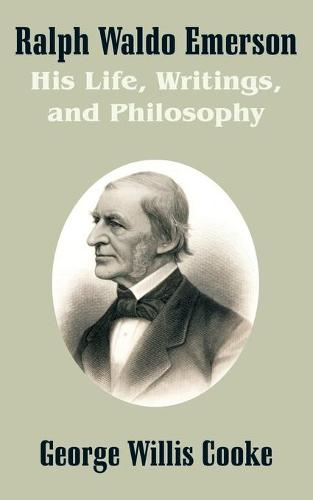 Ralph Waldo Emerson: His Life, Writings, and Philosophy (Paperback)
