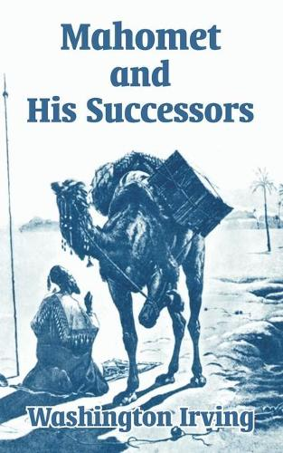 Mahomet and His Successors (Paperback)