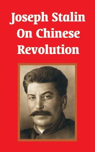 Joseph Stalin on Chinese Revolution (Paperback)