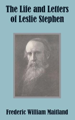 The Life and Letters of Leslie Stephen (Paperback)
