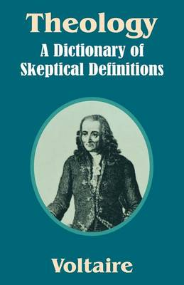 Theology: A Dictionary of Skeptical Definitions (Paperback)