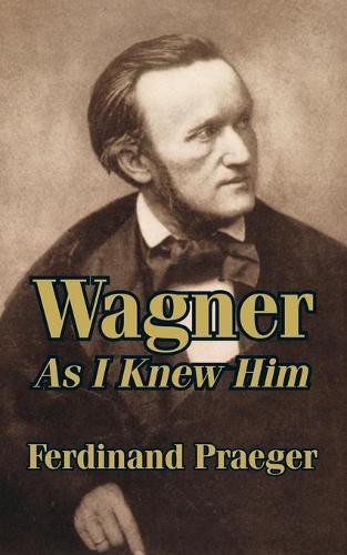 Wagner as I Knew Him (Paperback)