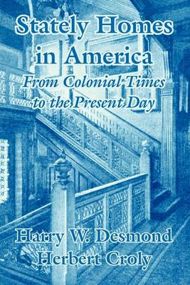 Stately Homes in America: From Colonial Times to the Present Day (Paperback)